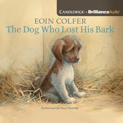 The Dog Who Lost His Bark by Eoin Colfer audiobook