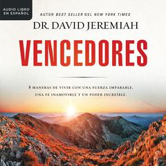 Vencedores by David Jeremiah audiobook