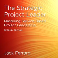 The Strategic Project Leader by Jack Ferraro audiobook