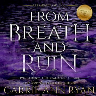 From Breath and Ruin by Carrie Ann Ryan audiobook