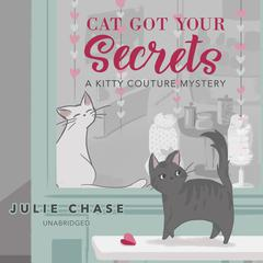 Cat Got Your Secrets by Julie Chase audiobook