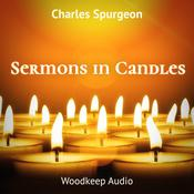 Sermons in Candles by  Charles Spurgeon audiobook