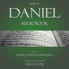 Book of Daniel Audiobook: From The Revised Geneva Translation by Steve Cook audiobook