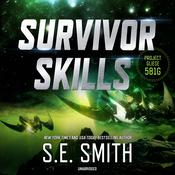 Survivor Skills by  S.E. Smith audiobook