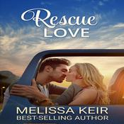 Rescue Love by  Melissa Keir audiobook