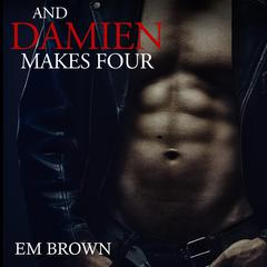 And Damien Makes Four by E. M. Brown audiobook