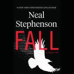 Fall; Or, Dodge in Hell by Neal Stephenson audiobook