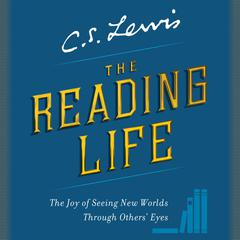 The Reading Life by C. S. Lewis audiobook