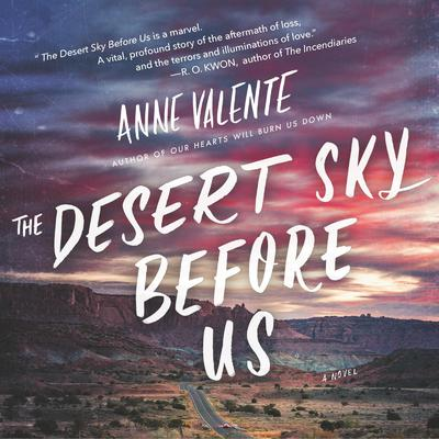The Desert Sky Before Us by Anne Valente audiobook