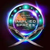 Implied Spaces by  Walter Jon Williams audiobook