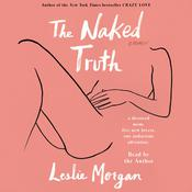 The Naked Truth by  Leslie Morgan audiobook