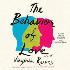 The Behavior of Love by Virginia Reeves audiobook