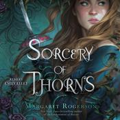 Sorcery of Thorns by  Margaret Rogerson audiobook