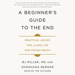 A Beginner's Guide to the End by B.J. Miller audiobook