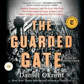 The Guarded Gate by  Daniel Okrent audiobook