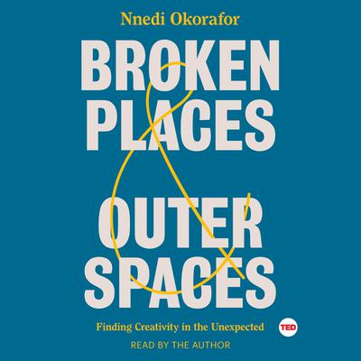 Broken Places & Outer Spaces by Nnedi Okorafor audiobook