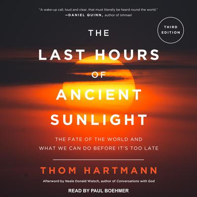 The Last Hours of Ancient Sunlight Revised and Updated by Thom Hartmann audiobook