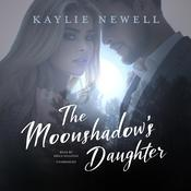 The Moonshadow's Daughter by  Kaylie Newell audiobook