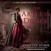 An Artless Demise by  Anna Lee Huber audiobook