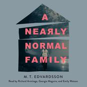 A Nearly Normal Family by  M. T. Edvardsson audiobook