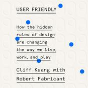 User Friendly by  Cliff Kuang audiobook