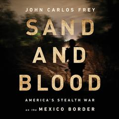 Sand and Blood by John Carlos Frey audiobook