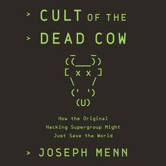 Cult of the Dead Cow by Joseph Menn audiobook