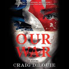 Our War by Craig DiLouie audiobook