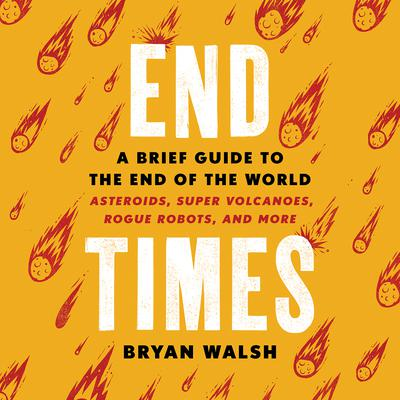 End Times by Bryan Walsh audiobook