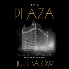 The Plaza by Julie Satow audiobook