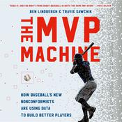 The MVP Machine by  Travis Sawchik audiobook