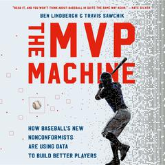 The MVP Machine by Ben Lindbergh audiobook