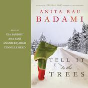 Tell It to the Trees by  Anita Rau Badami audiobook