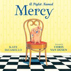 A Piglet Named Mercy by Kate DiCamillo audiobook