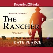 The Rancher by  Kate Pearce audiobook