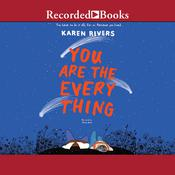 You Are the Everything by  Karen Rivers audiobook