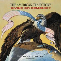 The American Trajectory by David Ray Griffin audiobook