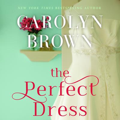 The Perfect Dress by Carolyn Brown audiobook