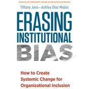 Erasing Institutional Bias by  Dr. Tiffany Jana audiobook