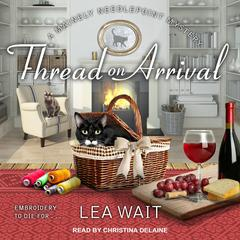 Thread on Arrival by Lea Wait audiobook