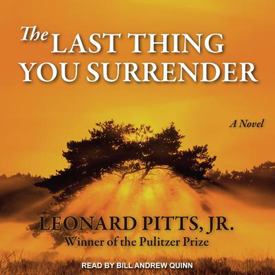 The Last Thing You Surrender by Leonard Pitts audiobook