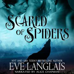 Scared of Spiders by Eve Langlais audiobook