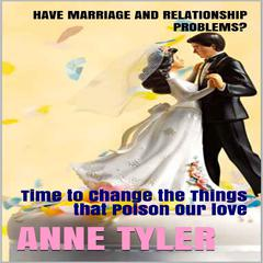 Have Marriage and Relationship Problems? by Anne Tyler audiobook
