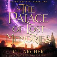 The Palace of Lost Memories by C. J. Archer audiobook