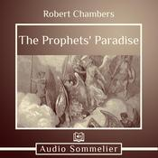The Prophets' Paradise by  Robert W. Chambers audiobook