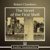 The Street of the First Shell by  Robert W. Chambers audiobook