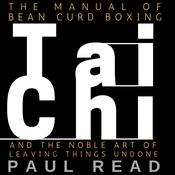 The Manual Of Bean Curd Boxing by  Paul Read audiobook