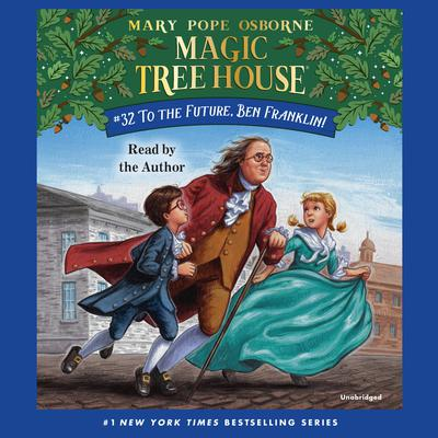 To the Future, Ben Franklin! by Mary Pope Osborne audiobook