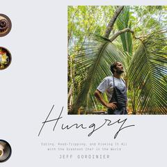 Hungry by Jeff Gordinier audiobook