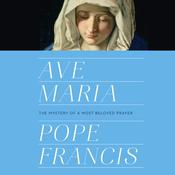 Ave Maria by  Pope Francis audiobook